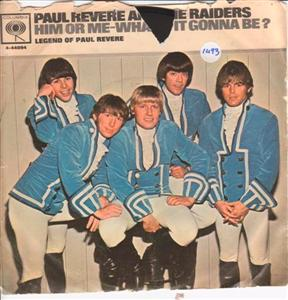 PAUL REVERE RAIDERS - HIM OR ME - COLUMBIA 1493