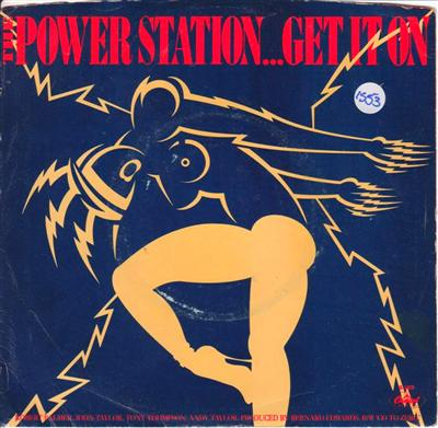 THE POWER STATION - GET IT ON - CAPITOL 1553