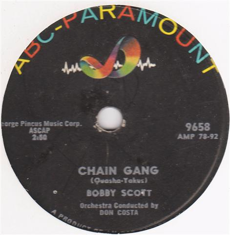BOBBY SCOTT - CHAIN GANG - ABC PARAMOUNT 9658 { 304
