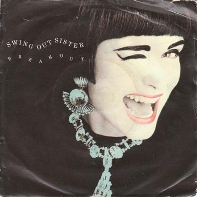SWING OUT SISTER - BREAKOUT - 1986 PS { 107