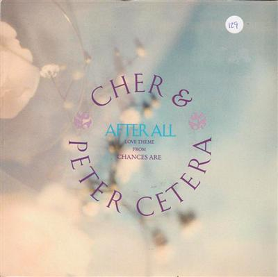 CHER & PETER CETERA - AFTER ALL - 1989 PS { 129
