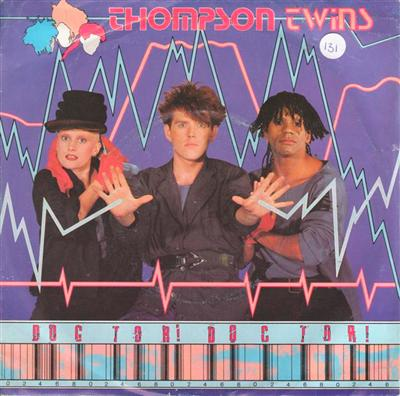 THOMPSON TWINS - DOCTOR DOCTOR - ARISTA 1984