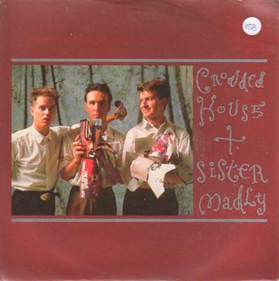 CROWDED HOUSE - SISTER MADLY - 1988 PS { 158