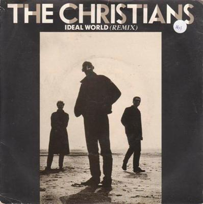 THE CHRISTIANS - IDEAL WORLD - 1987 PS { 161