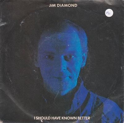 JIM DIAMOND - SHOULD HAVE KNOWN BETTER