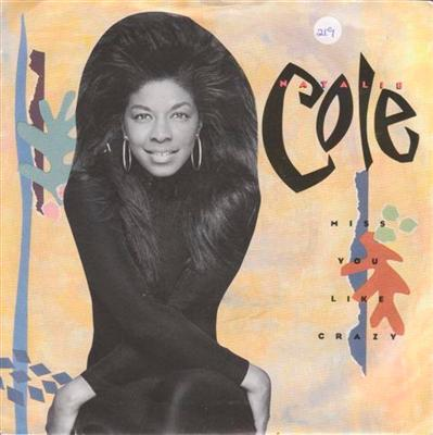 NATALIE COLE - MISS YOU LIKE CRAZY { 219