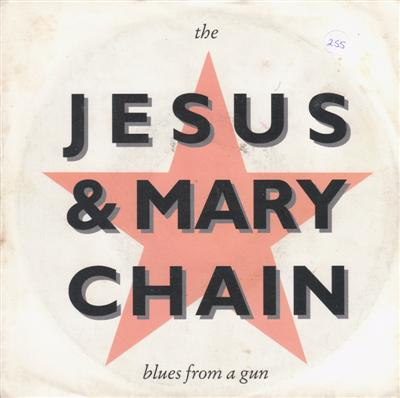 JESUS & MARY CHAIN - BLUES FROM A GUN { 255
