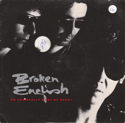 BROKEN ENGLISH - DO YOU REALLY WANT ME BACK - EMI 1988
