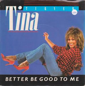 TINA TURNER - BETTER BE GOOD TO ME - CAPITOL 1984
