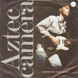 AZTEC CAMERA - SOMEWHERE IN MY HEART - WEA 1988