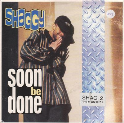 SHAGGY - SOON BE DONE - SIGNET 1993