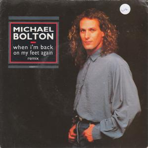 MICHAEL BOLTON - WHEN BACK ON FEET - CBS 1990