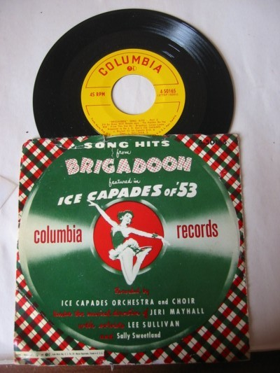 BRIGADOON ICE CAPADES of 53 - COLUMBIA 45 RPM