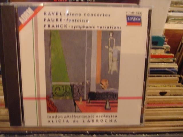 ALICIA de LARROCHA - PIANO - RAVEL , FAURE , FRANCK - CD 26
