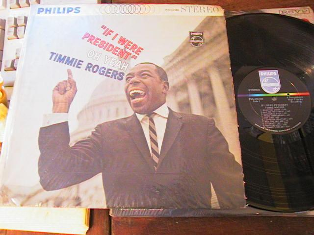 TIMMIE ROGERS - IF I WERE PRESIDENT - PHILIPS
