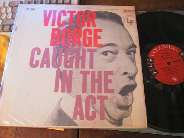 VICTOR BORGE - CAUGHT IN ACT - COLUMBIA 6 EYE