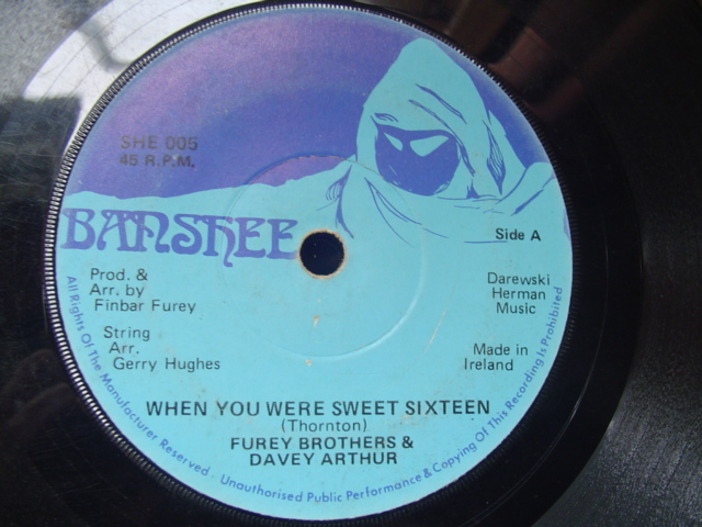 FUREY BROTHERS & DAVEY - WHEN YOU WERE 16 - BANSHEE