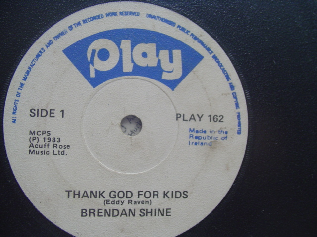 PLAY 162 - BRENDAN SHINE - THANK GOD FOR KIDS