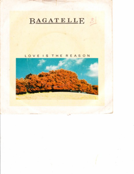 BAGATELLE - LOVE IS THE REASON - POLYDOR IRISH