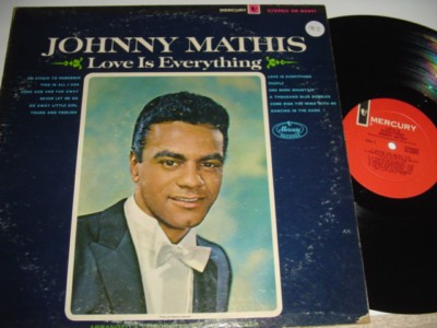 JOHNNY MATHIS - LOVE IS EVERYTHING - MERCURY { 181