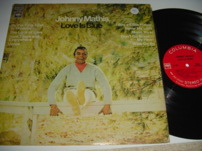 JOHNNY MATHIS - LOVE IS BLUE - COLUMBIA { 191