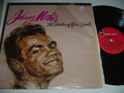 JOHNNY MATHIS - SHADOW OF YOUR SMILE - MERCURY { 183