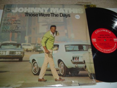 JOHNNY MATHIS - THOSE WERE THE DAYS - COLUMBIA { 222