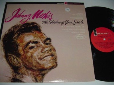 JOHNNY MATHIS - SHADOW OF YOUR SMILE - MERCURY { 187