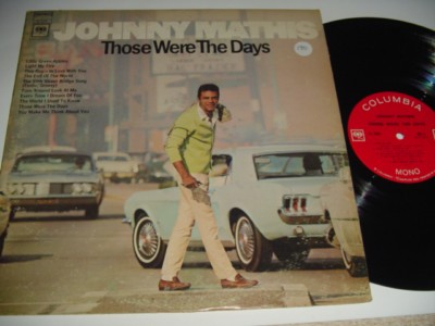 JOHNNY MATHIS - THOSE WERE THE DAYS - COLUMBIA { 190