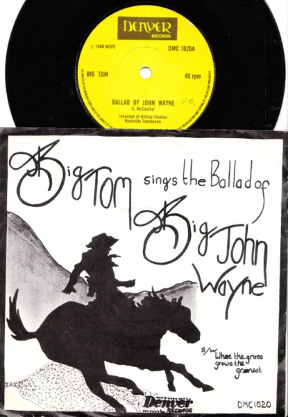 Big Tom - Ballad of Big John Wayne - Denver 1980