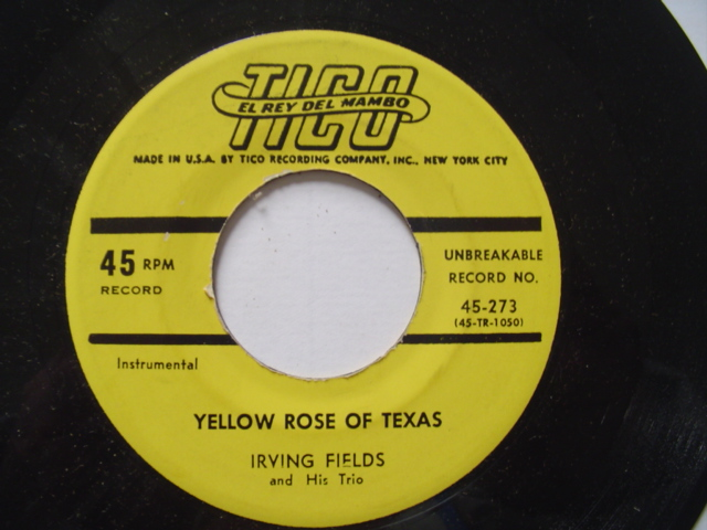 IRVING FIELDS - YELLOW ROSE TEXAS - TICO 1950s