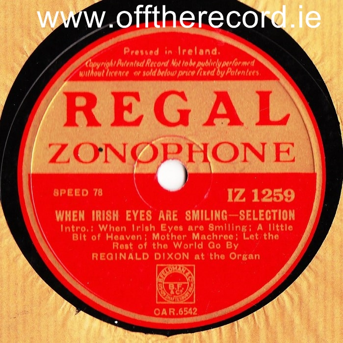Reginald Dixon - When Irish eyes are smiling - Regal IZ1259