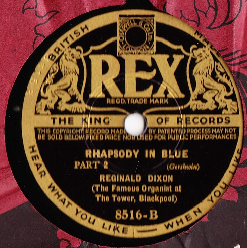 Reginald Dixon - Rhapsody in Blue - Rex 8516