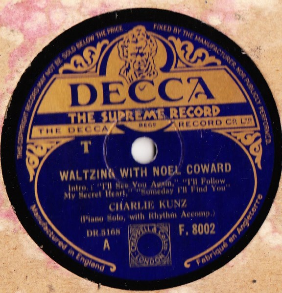 Charlie Kunz - Waltzing with Noel Coward - Decca F.8002