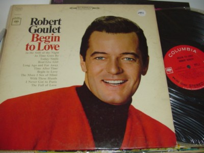 ROBERT GOULET - BEGIN TO LOVE - COLUMBIA { 297