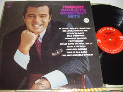 ROBERT GOULET - GREATEST HITS - COLUMBIA { 298