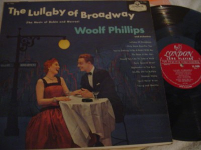 LULLABY OF BROADWAY - WOOLF PHILLIPS - LONDON { 415