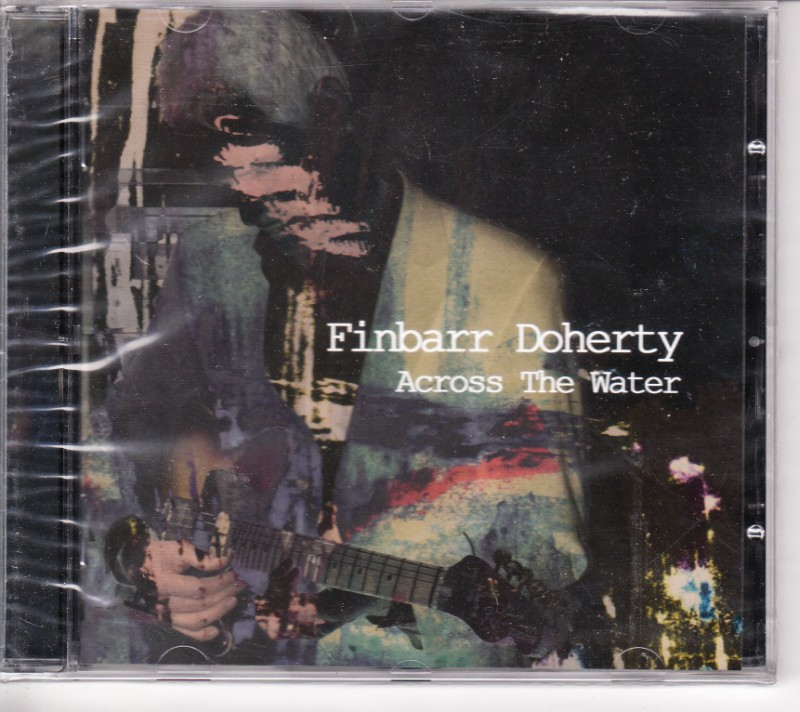 FINBARR DOHERTY - ACROSS THE WATER