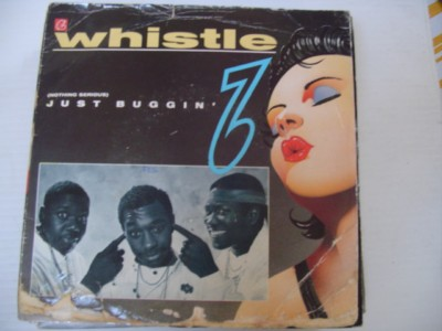 WHISTLE - JUST BUGGIN - CHAMPION 1986