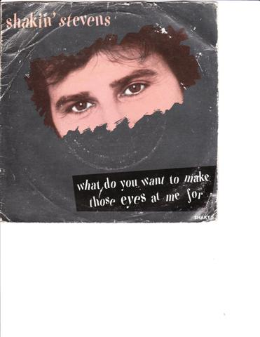 SHAKIN STEVENS - WHAT DO YOU WANT TO MAKE EYES - EPIC