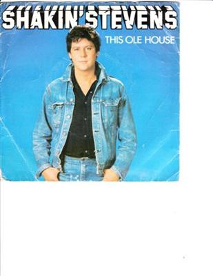 SHAKIN STEVENS - THIS OLE HOUSE - 1981 PS { 89
