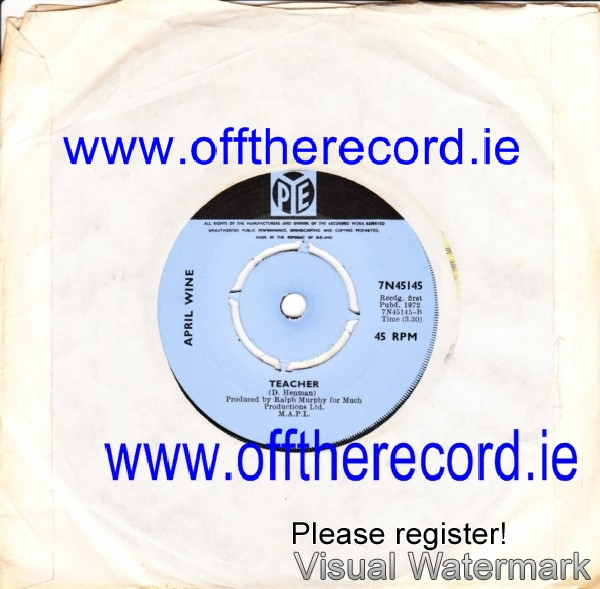 April Wine - You could have been a lady - Pye Irish 3920