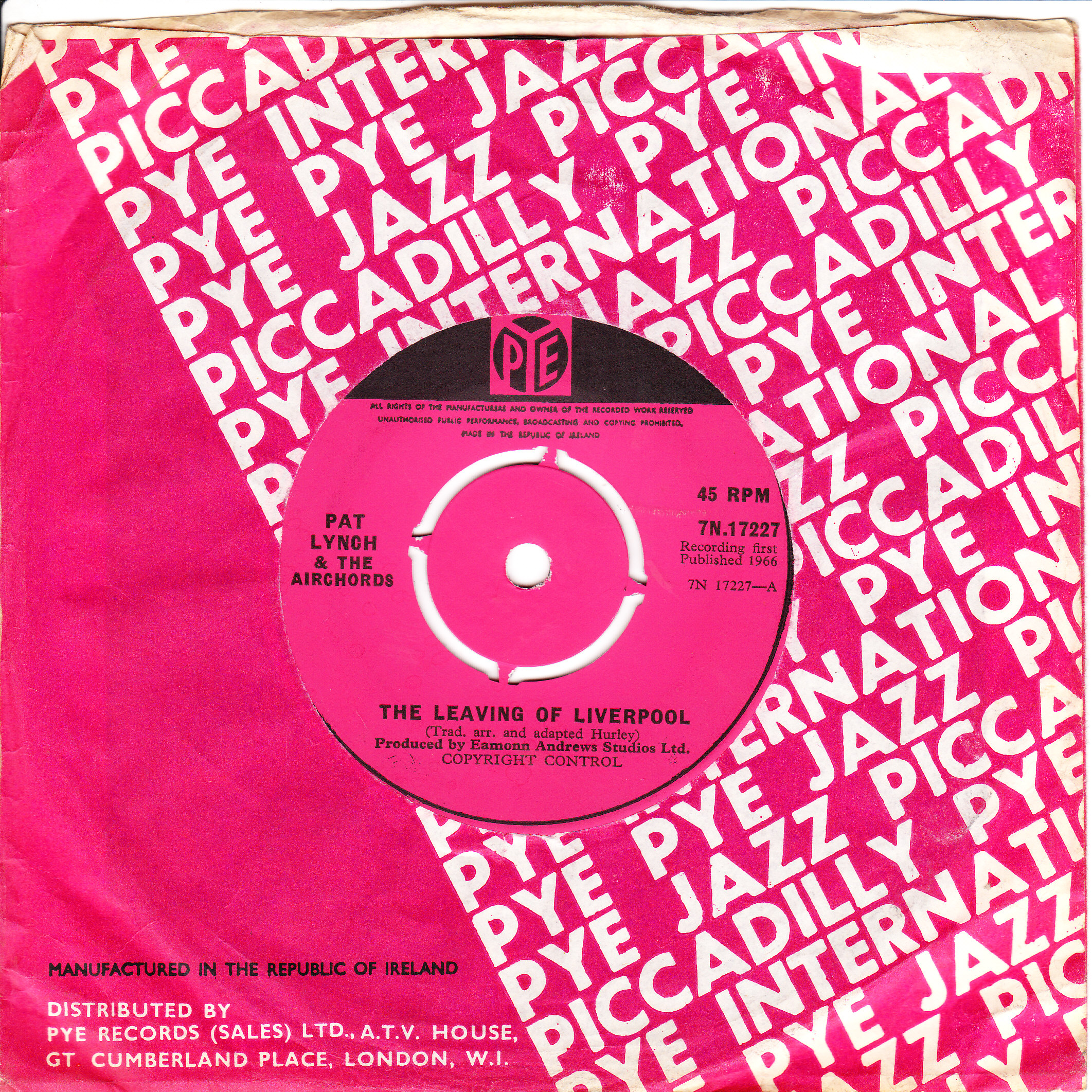 Pat Lynch & The Airchords - Leaving of Liverpool - PYE 7N 17227