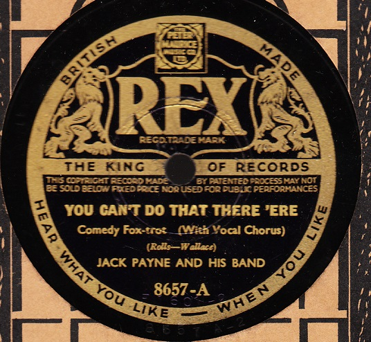 Jack Payne - You can't do that there'ere - Rex 8657