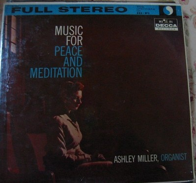 Ashley Miller - Organ - Peace Meditation - Decca Sealed