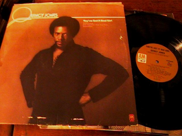 QUINCY JONES - YOUVE GOT IT BAD GIRL - A & M RECORDS