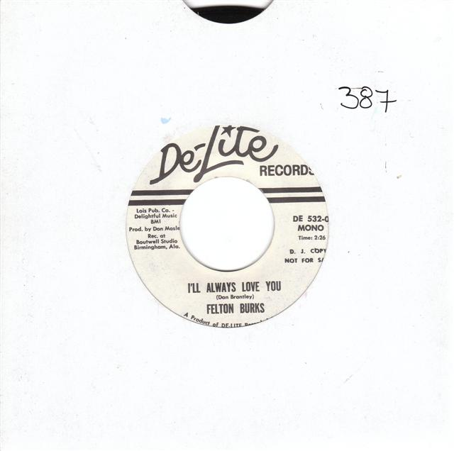 FELTON BURKS - I'LL ALWAYS LOVE YOU - DE LITE PROMO {P73